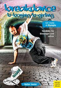 Breakdance – Breaking für B-Boys und B-Girls